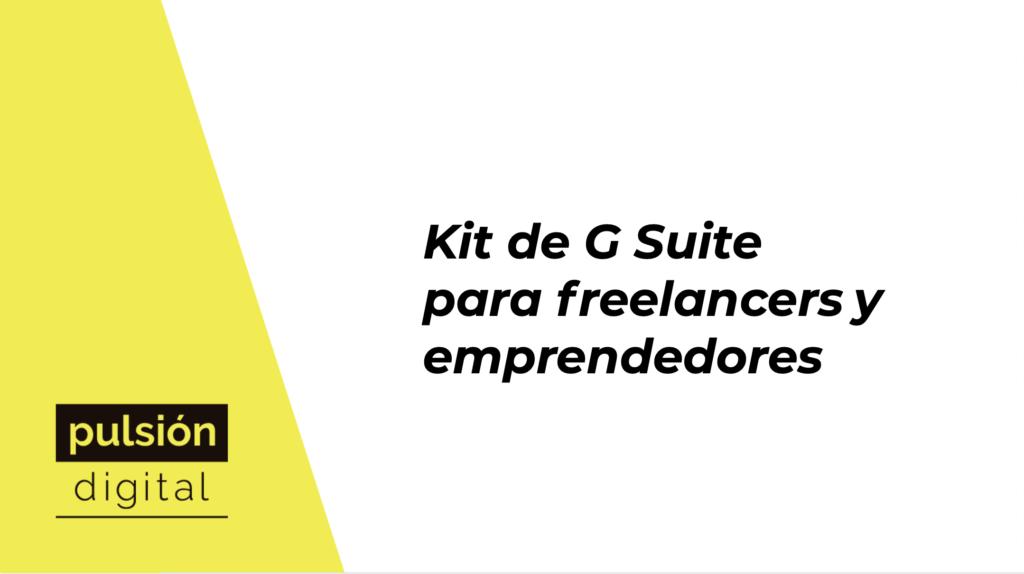 Kit de G Suite para freelancers y emprendedores