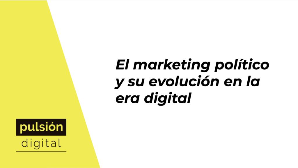 El marketing político y su evolución en la era digital