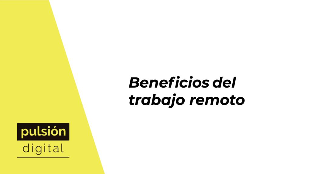 Beneficios del trabajo remoto