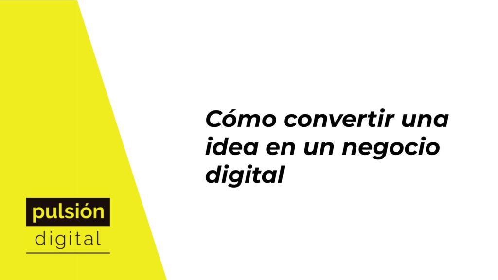 Cómo convertir una idea en un negocio digital