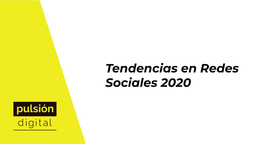 Tendencias en Redes Sociales 2020