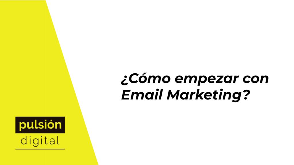Cómo comenzar con Email Marketing