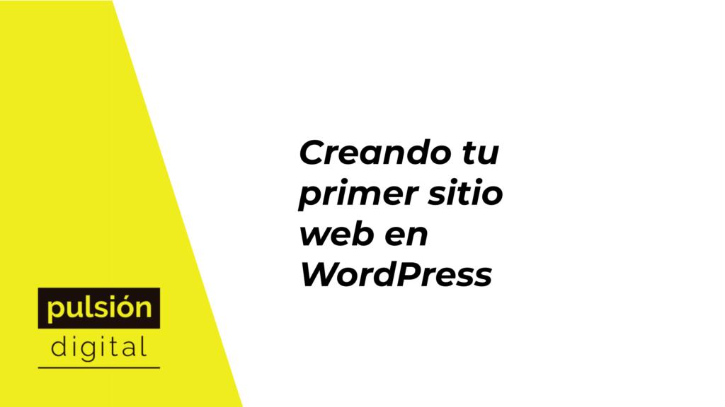Creando tu primer sitio web en WordPress