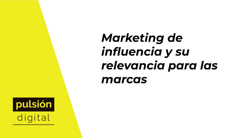 Marketing de influencia y su relevancia para las marcas